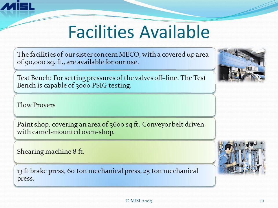 Facilities Available The facilities of our sister concern MECO, with a covered up area of 90,000 sq. ft., are available for our use. Test Bench: For s