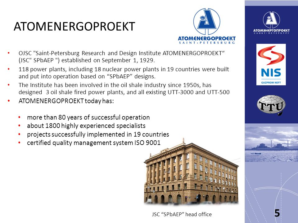 ATOMENERGOPROEKT OJSC Saint-Petersburg Research and Design Institute ATOMENERGOPROEKT (JSC SPbAEP ) established on September 1, 1929.