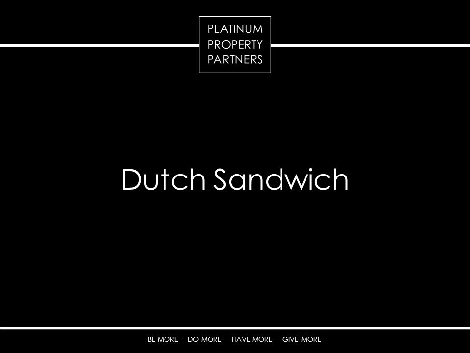 BE MORE - DO MORE - HAVE MORE - GIVE MORE Dutch Sandwich