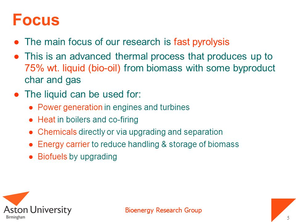 Bioenergy Research Group 5-7 kg/h fast pyrolysis fluid bed 6 Continuous bubbling fluid bed with full computer control Liquid collection by quench and ESP Gas recycle for fluidisation