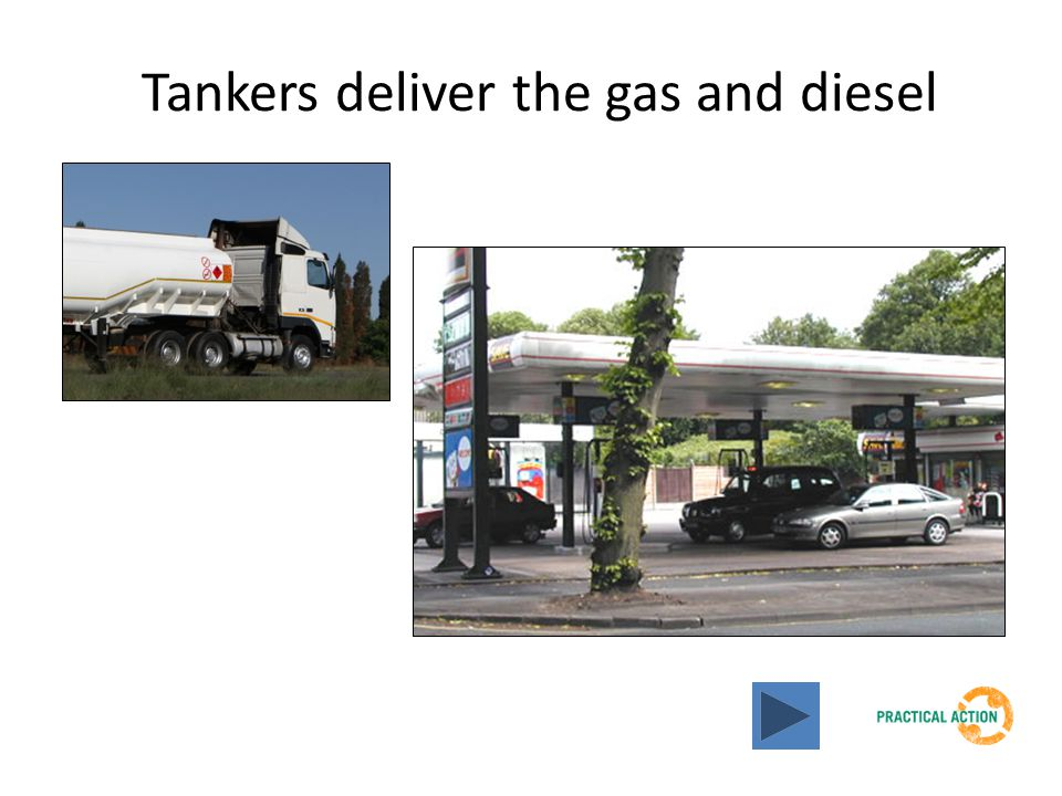 Tankers deliver the gas and diesel