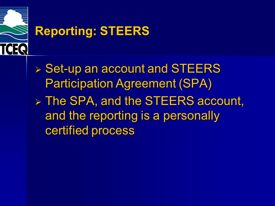 Reporting: STEERS Set-up an account and STEERS Participation Agreement (SPA) Set-up an account and STEERS Participation Agreement (SPA) The SPA, and t