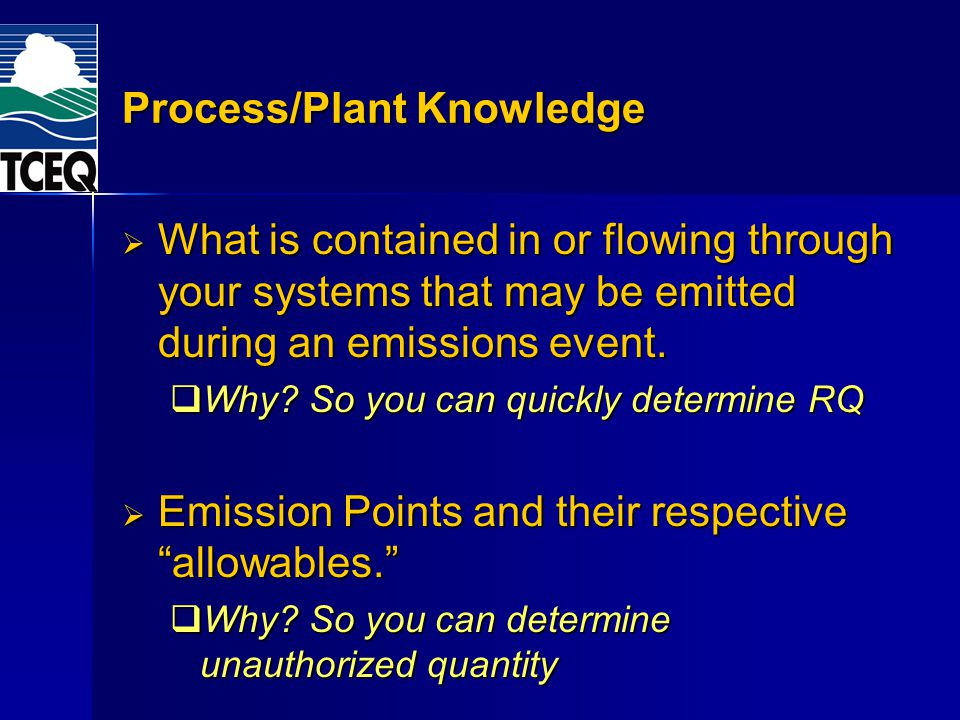 Process/Plant Knowledge What is contained in or flowing through your systems that may be emitted during an emissions event. What is contained in or fl