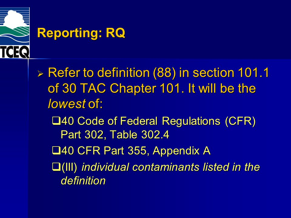 Reporting: RQ Refer to definition (88) in section 101.1 of 30 TAC Chapter 101.