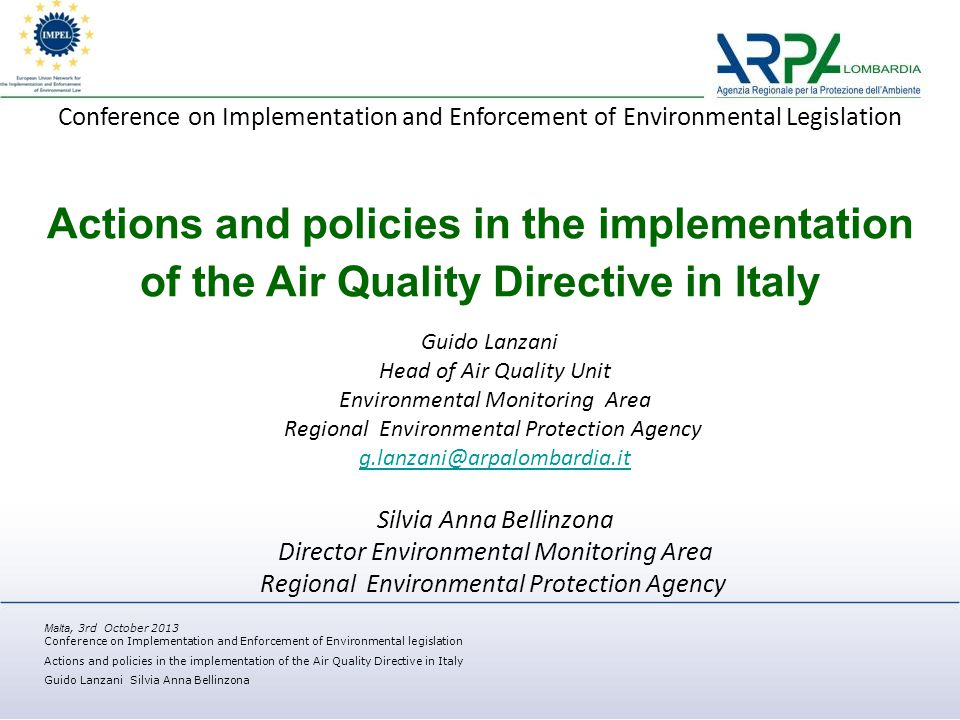 Malta, 3rd October 2013 Conference on Implementation and Enforcement of Environmental legislation Actions and policies in the implementation of the Ai