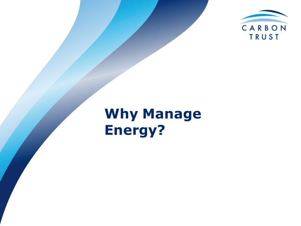 Why Manage Energy