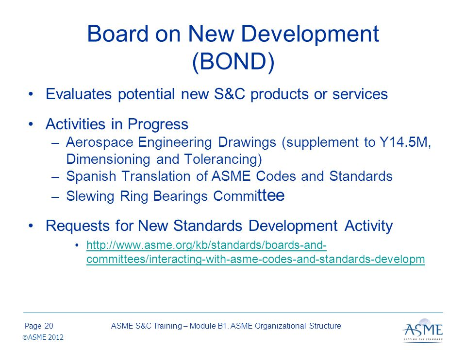 Page ASME 2012 Board on New Development (BOND) Evaluates potential new S&C products or services Activities in Progress –Aerospace Engineering Drawings