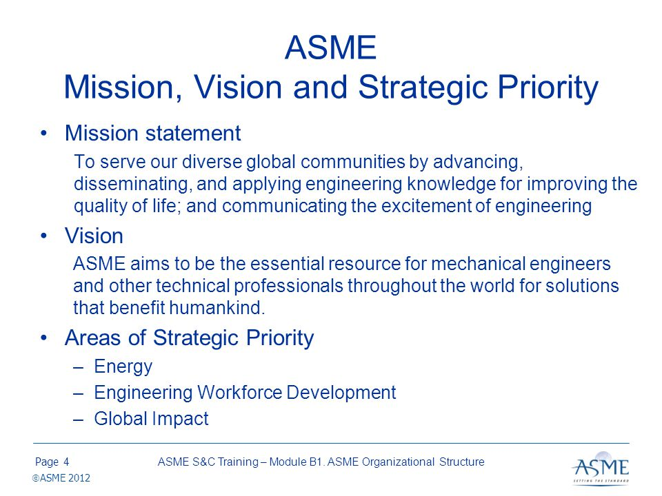 Page ASME 2012 Module Summary ASME is governed by the Board of Governors who are tasked with fulfilling ASMEs Mission.
