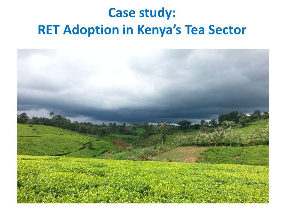 Case study: RET Adoption in Kenyas Tea Sector