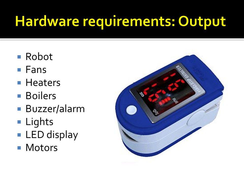 Robot Fans Heaters Boilers Buzzer/alarm Lights LED display Motors