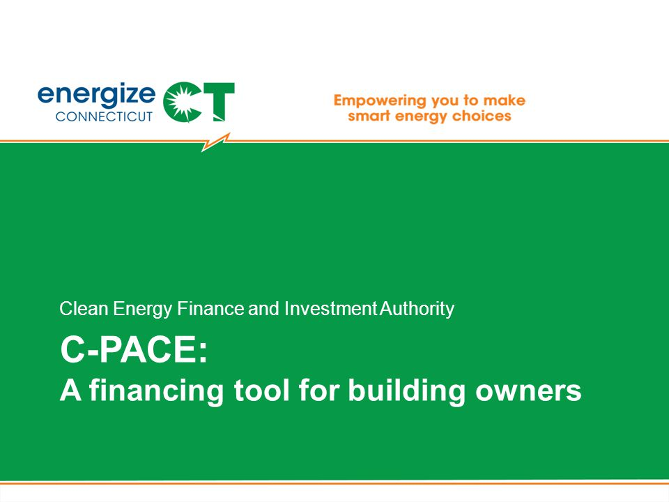 Agenda Who is CEFIA.What is C-PACE.