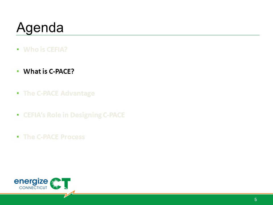 Agenda Who is CEFIA. What is C-PACE.