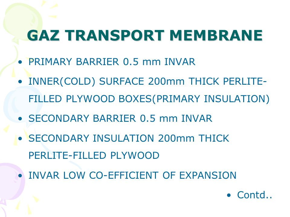 GAZ TRANSPORT MEMBRANE PRIMARY BARRIER 0.5 mm INVAR INNER(COLD) SURFACE 200mm THICK PERLITE- FILLED PLYWOOD BOXES(PRIMARY INSULATION) SECONDARY BARRIE