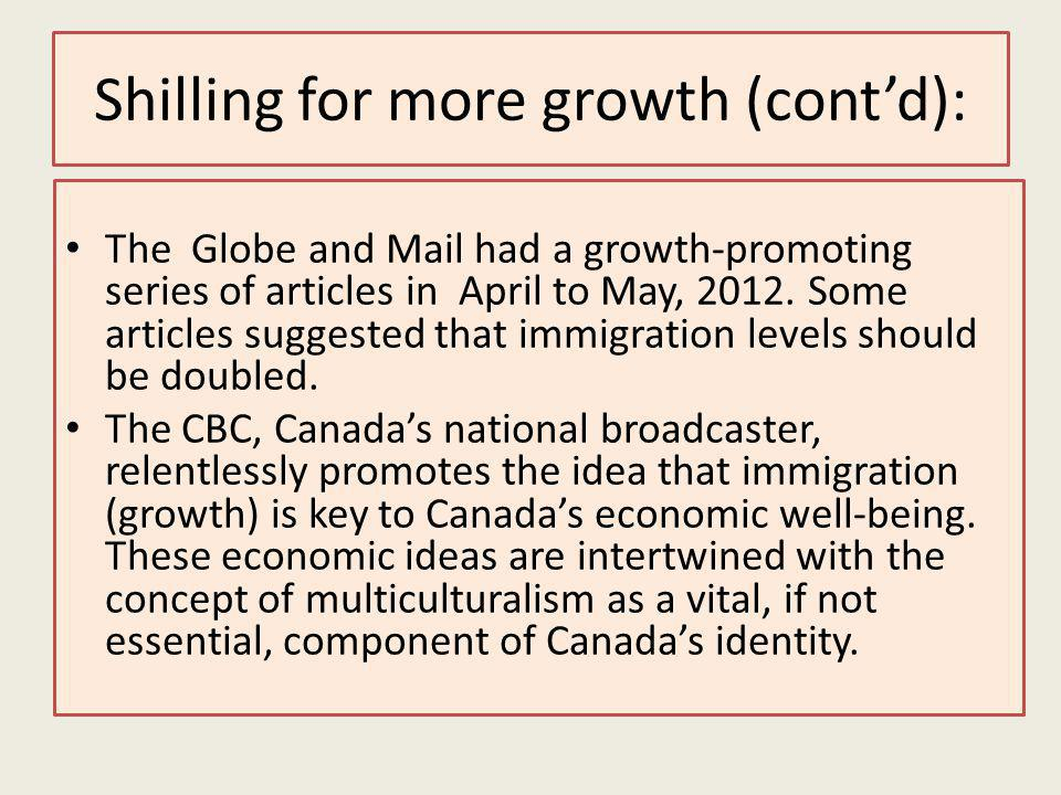Shilling for more growth (contd): The Globe and Mail had a growth-promoting series of articles in April to May, 2012.