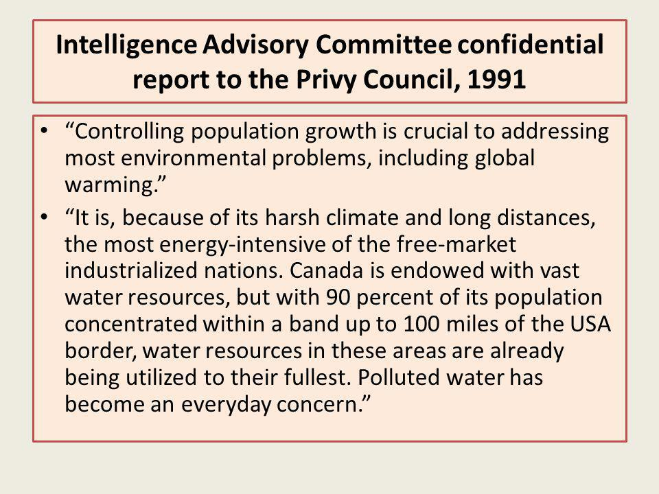 Intelligence Advisory Committee confidential report to the Privy Council, 1991 Controlling population growth is crucial to addressing most environmental problems, including global warming.