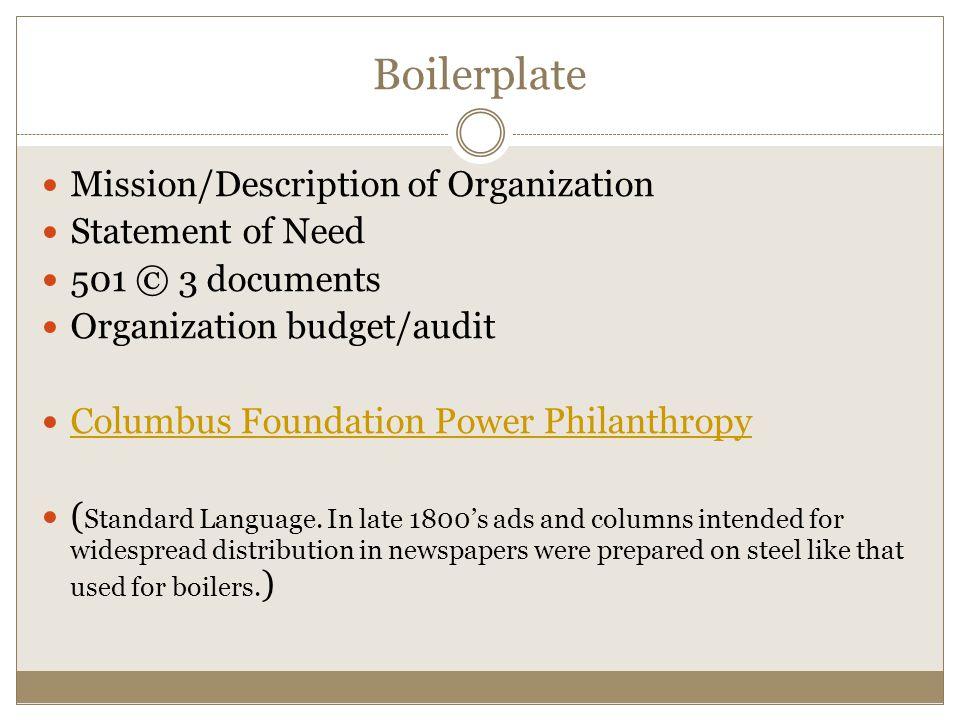Boilerplate Mission/Description of Organization Statement of Need 501 © 3 documents Organization budget/audit Columbus Foundation Power Philanthropy (
