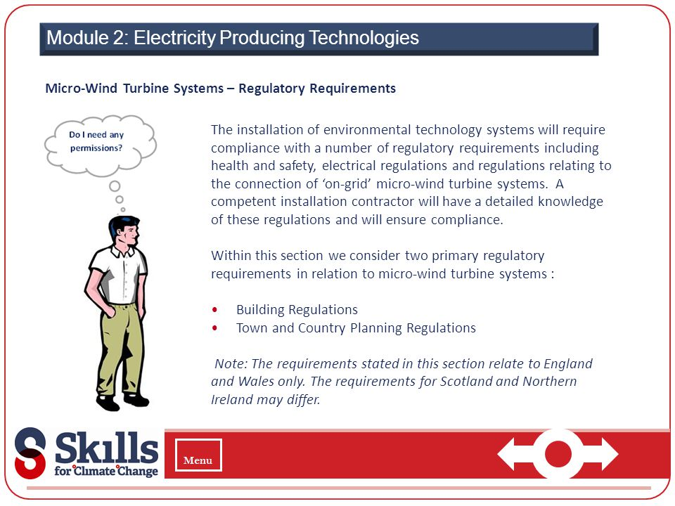 Module 2: Electricity Producing Technologies Micro-Wind Turbine Systems – Regulatory Requirements The installation of environmental technology systems