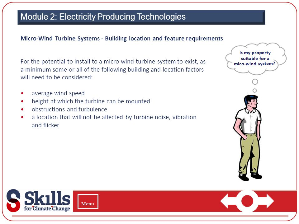 Module 2: Electricity Producing Technologies Micro-Wind Turbine Systems - Building location and feature requirements For the potential to install to a