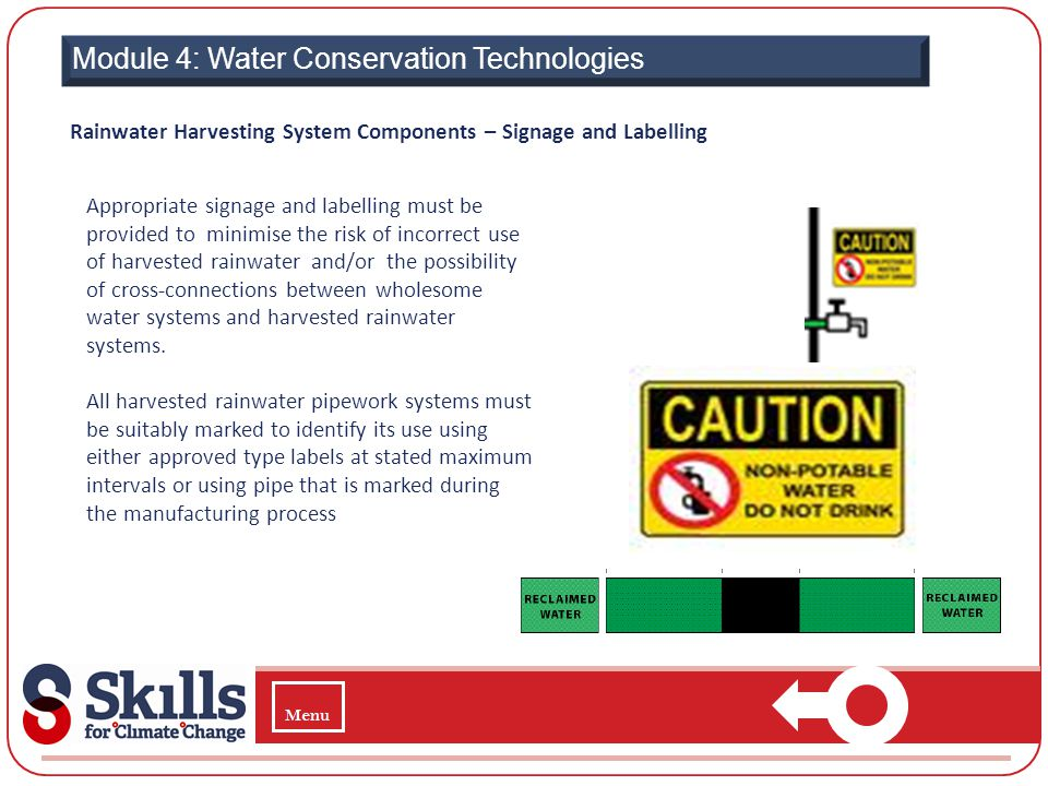 Module 4: Water Conservation Technologies Rainwater Harvesting System Components – Signage and Labelling Appropriate signage and labelling must be pro