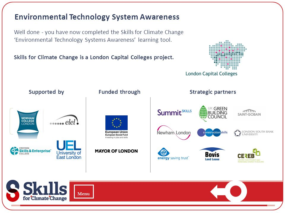 Environmental Technology System Awareness Well done - you have now completed the Skills for Climate Change Environmental Technology Systems Awareness