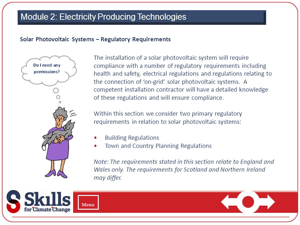 Module 2: Electricity Producing Technologies Solar Photovoltaic Systems – Regulatory Requirements The installation of a solar photovoltaic system will