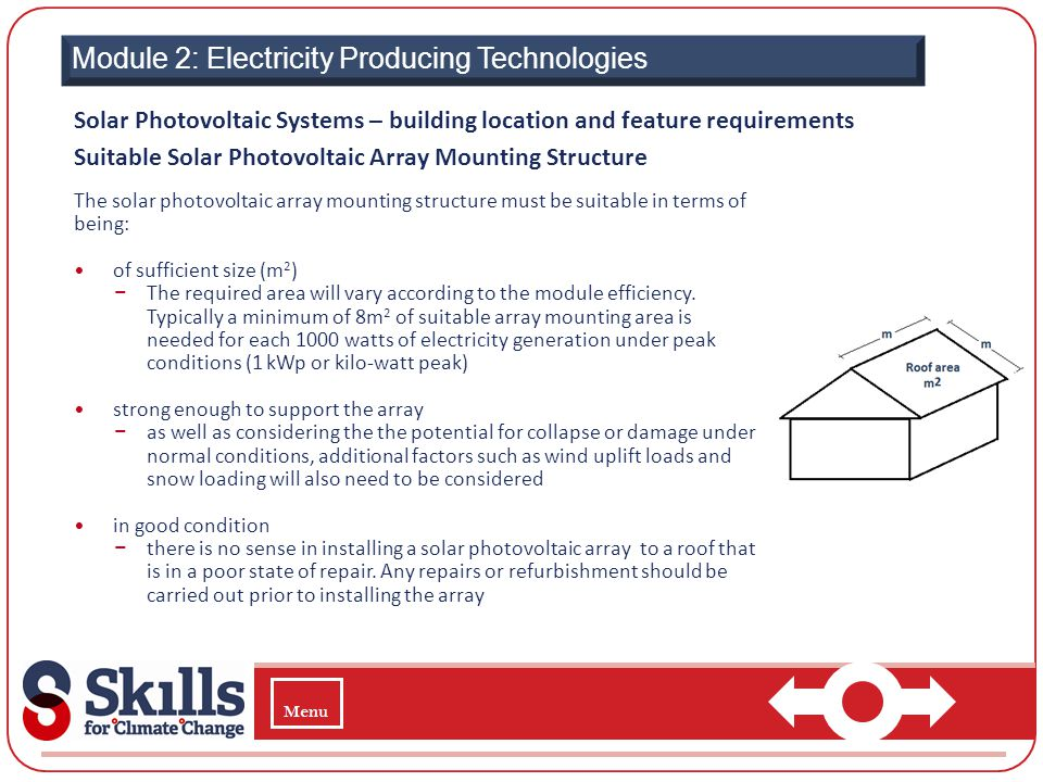 Module 2: Electricity Producing Technologies Solar Photovoltaic Systems – building location and feature requirements Suitable Solar Photovoltaic Array
