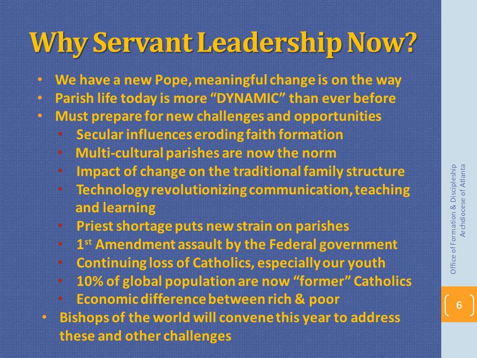 Why Servant Leadership Now.