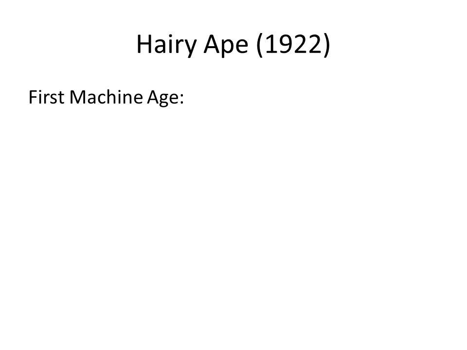 Hairy Ape (1922) First Machine Age: