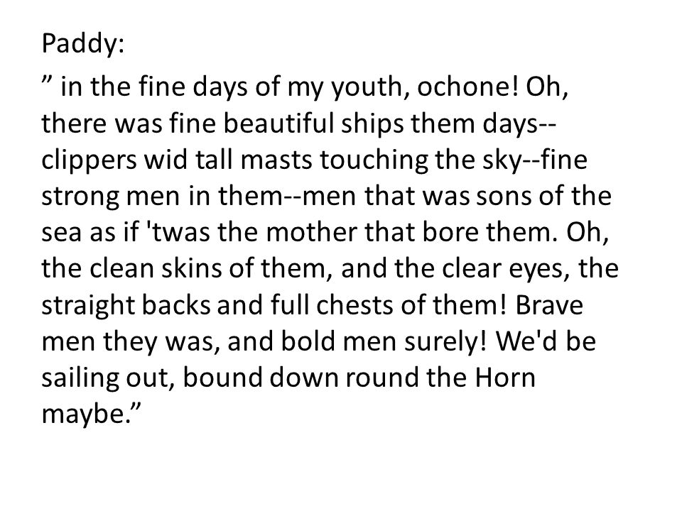 Paddy: in the fine days of my youth, ochone.
