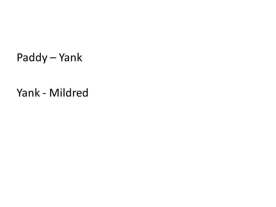 Paddy – Yank Yank - Mildred
