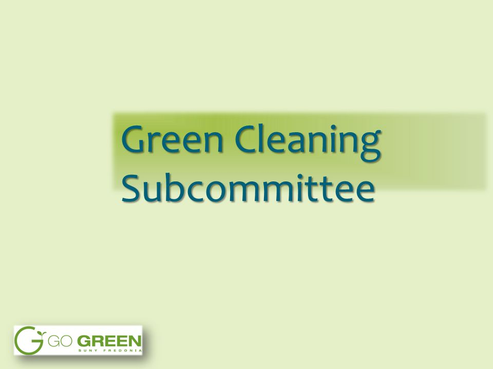 Green Cleaning Subcommittee