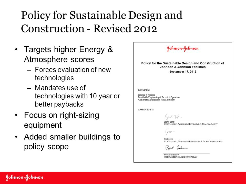 Policy for Sustainable Design and Construction - Revised 2012 Targets higher Energy & Atmosphere scores –Forces evaluation of new technologies –Mandat