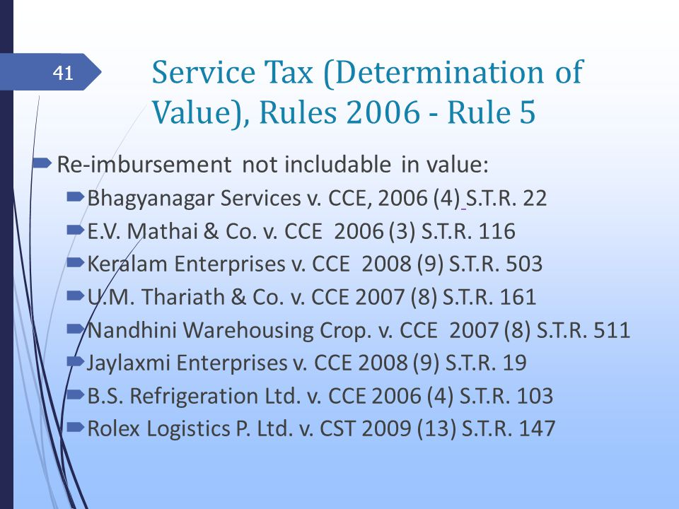 Service Tax (Determination of Value), Rules 2006 - Rule 5 Re-imbursement not includable in value: Bhagyanagar Services v.