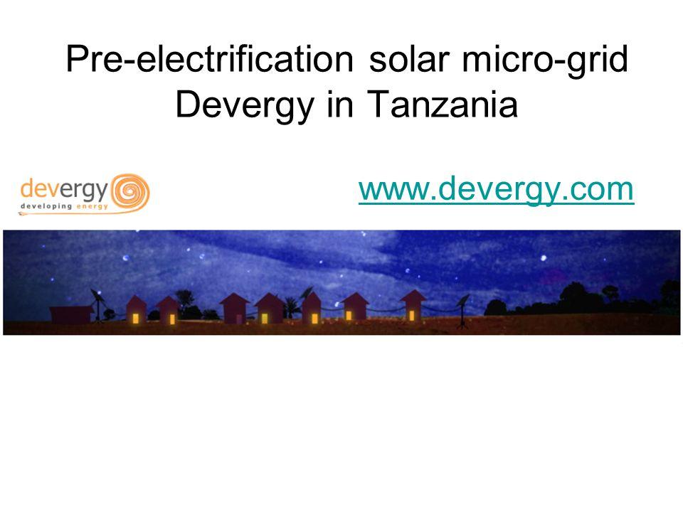 Pre-electrification solar micro-grid Devergy in Tanzania www.devergy.com