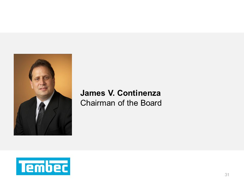 31 James V. Continenza Chairman of the Board 31