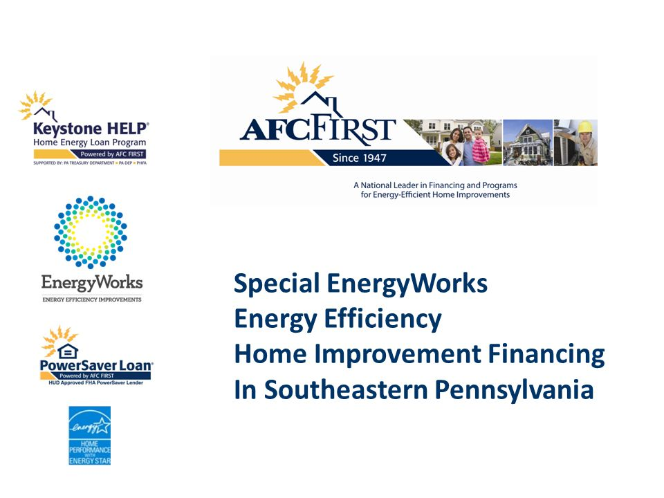 U PDATE 05/08/12 Special EnergyWorks Energy Efficiency Home Improvement Financing In Southeastern Pennsylvania