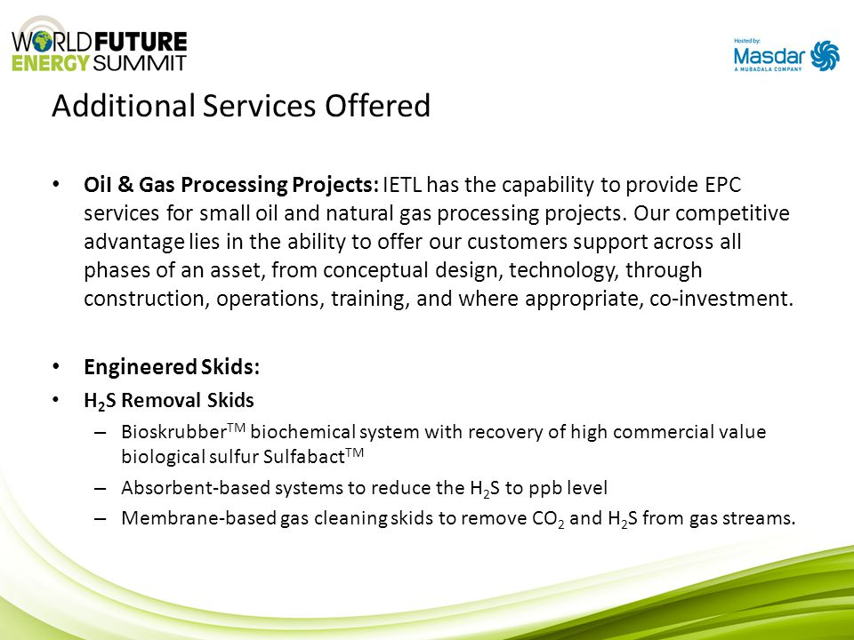 Additional Services Offered OiI & Gas Processing Projects: IETL has the capability to provide EPC services for small oil and natural gas processing pr