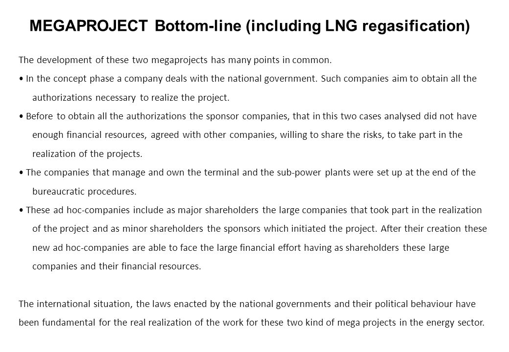 MEGAPROJECT Bottom-line (including LNG regasification) The development of these two megaprojects has many points in common.