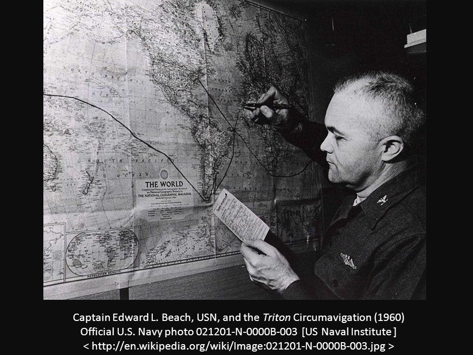 Captain Edward L. Beach, USN, and the Triton Circumavigation (1960) Official U.S.