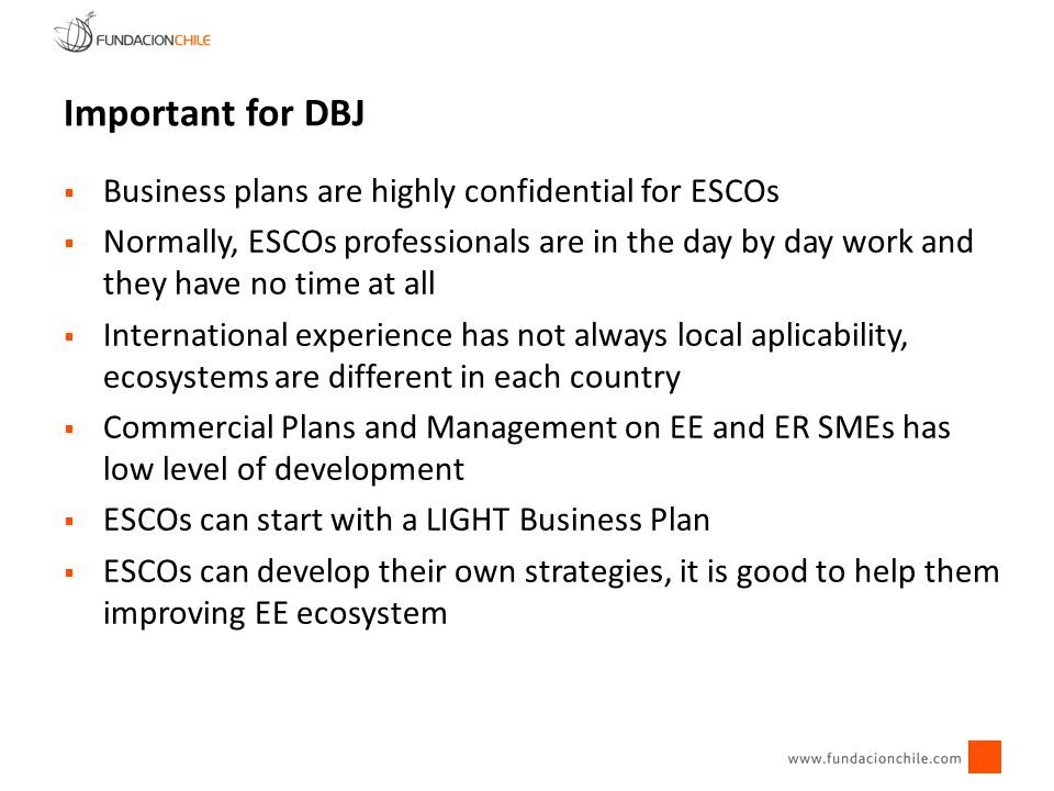 Business plans are highly confidential for ESCOs Normally, ESCOs professionals are in the day by day work and they have no time at all International e