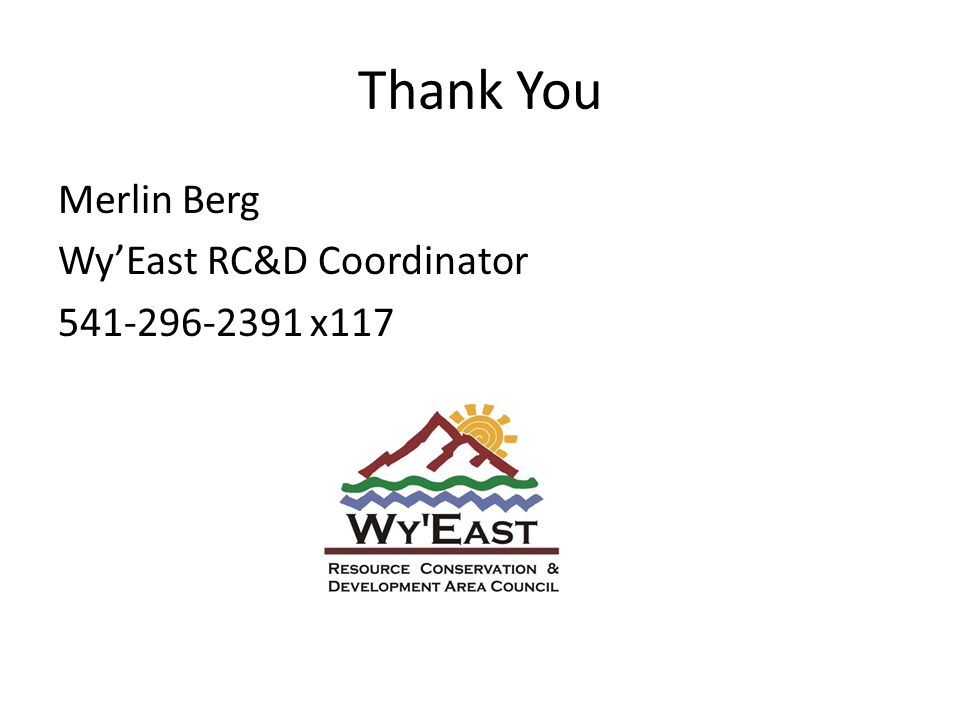 Thank You Merlin Berg WyEast RC&D Coordinator 541-296-2391 x117
