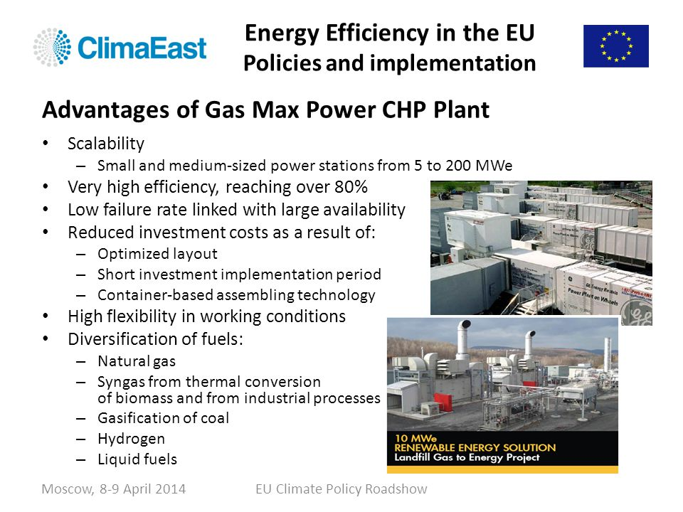 Energy Efficiency in the EU Policies and implementation Scalability – Small and medium-sized power stations from 5 to 200 MWe Very high efficiency, re