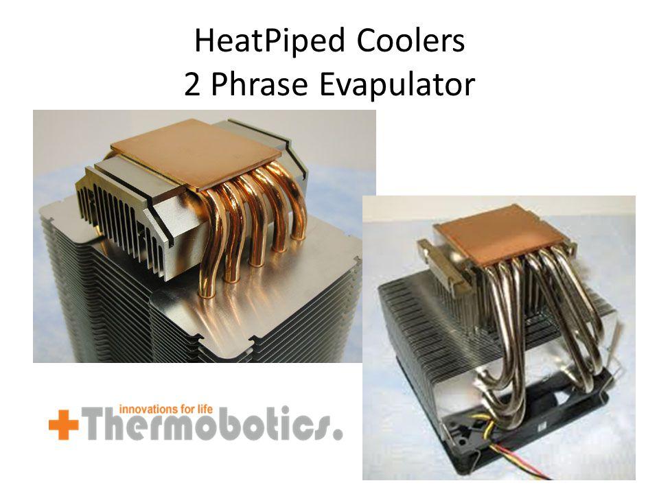 HeatPiped Coolers 2 Phrase Evapulator