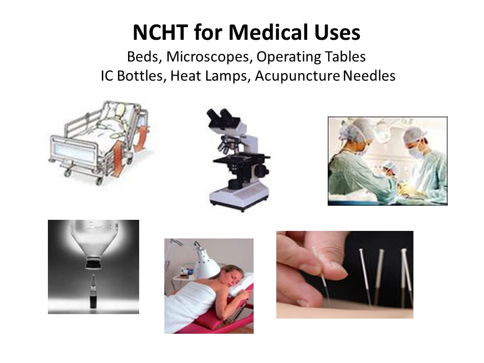 NCHT for Medical Uses Beds, Microscopes, Operating Tables IC Bottles, Heat Lamps, Acupuncture Needles