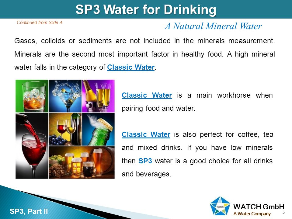 WATCH GmbH A Water Company Gases, colloids or sediments are not included in the minerals measurement. Minerals are the second most important factor in