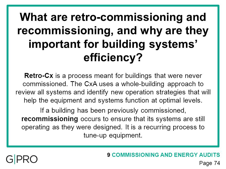 9 COMMISSIONING AND ENERGY AUDITS Page 74 What are retro-commissioning and recommissioning, and why are they important for building systems efficiency