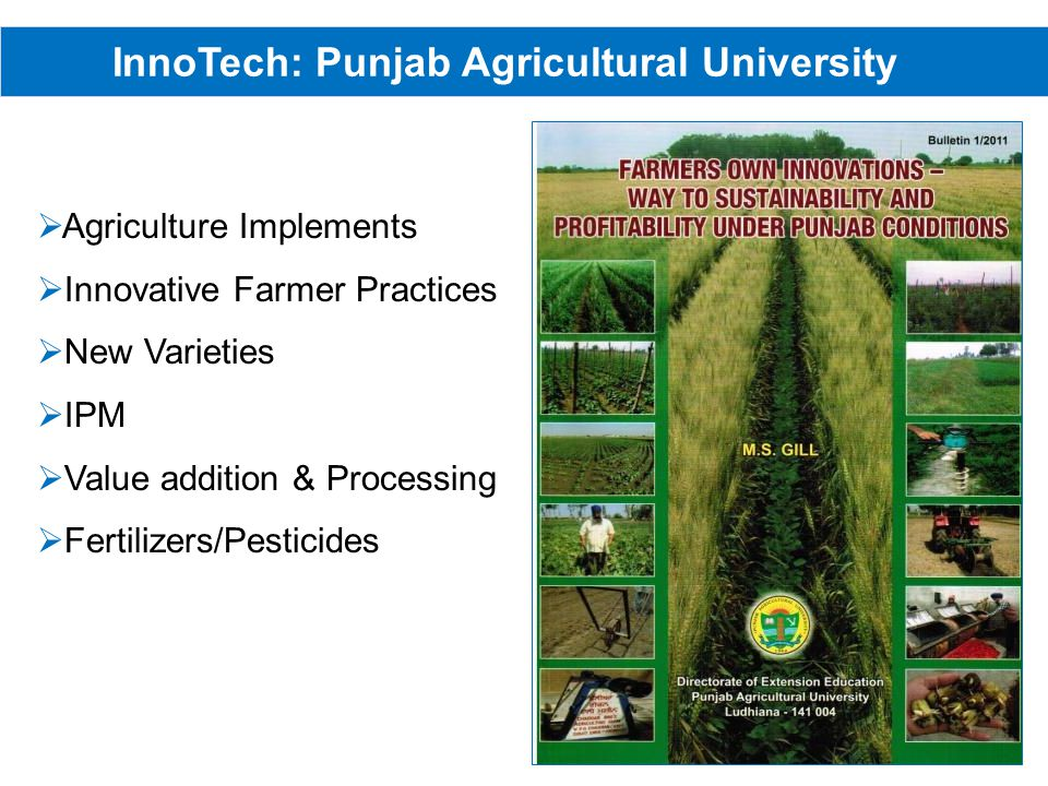 InnoTech: Punjab Agricultural University Agriculture Implements Innovative Farmer Practices New Varieties IPM Value addition & Processing Fertilizers/Pesticides