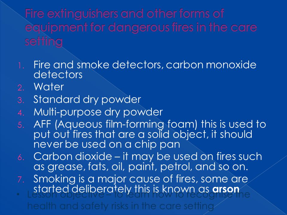 1. Fire and smoke detectors, carbon monoxide detectors 2. Water 3. Standard dry powder 4. Multi-purpose dry powder 5. AFF (Aqueous film-forming foam)