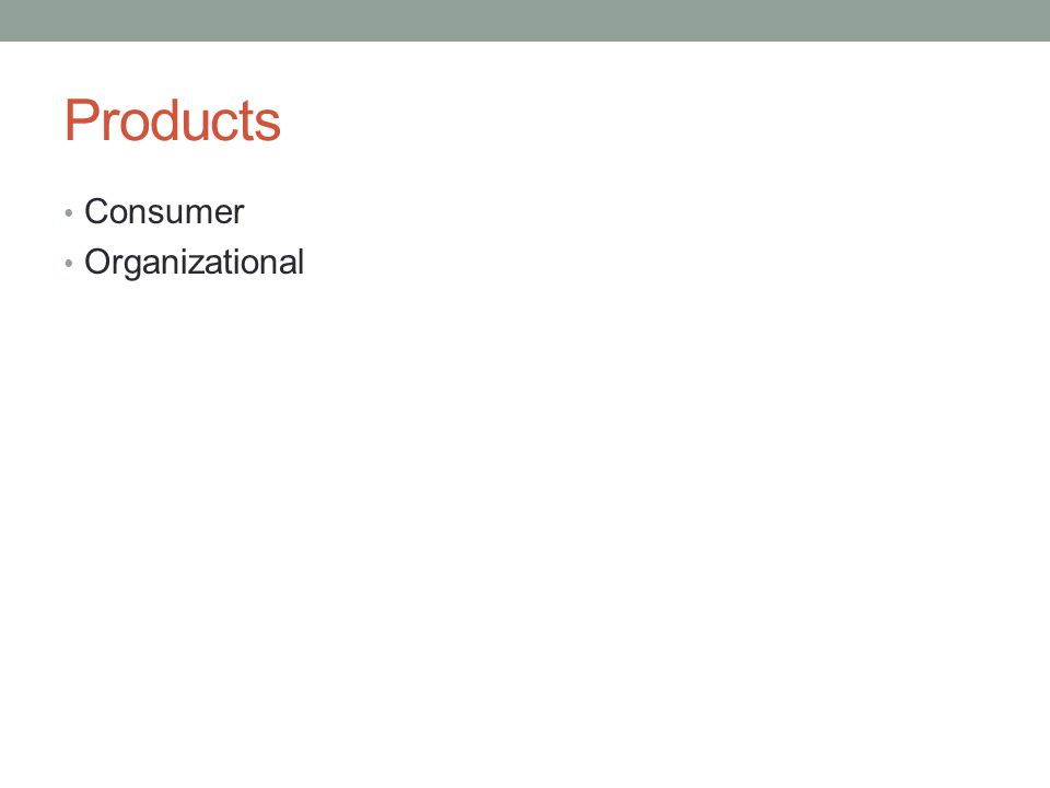 Products Consumer Organizational