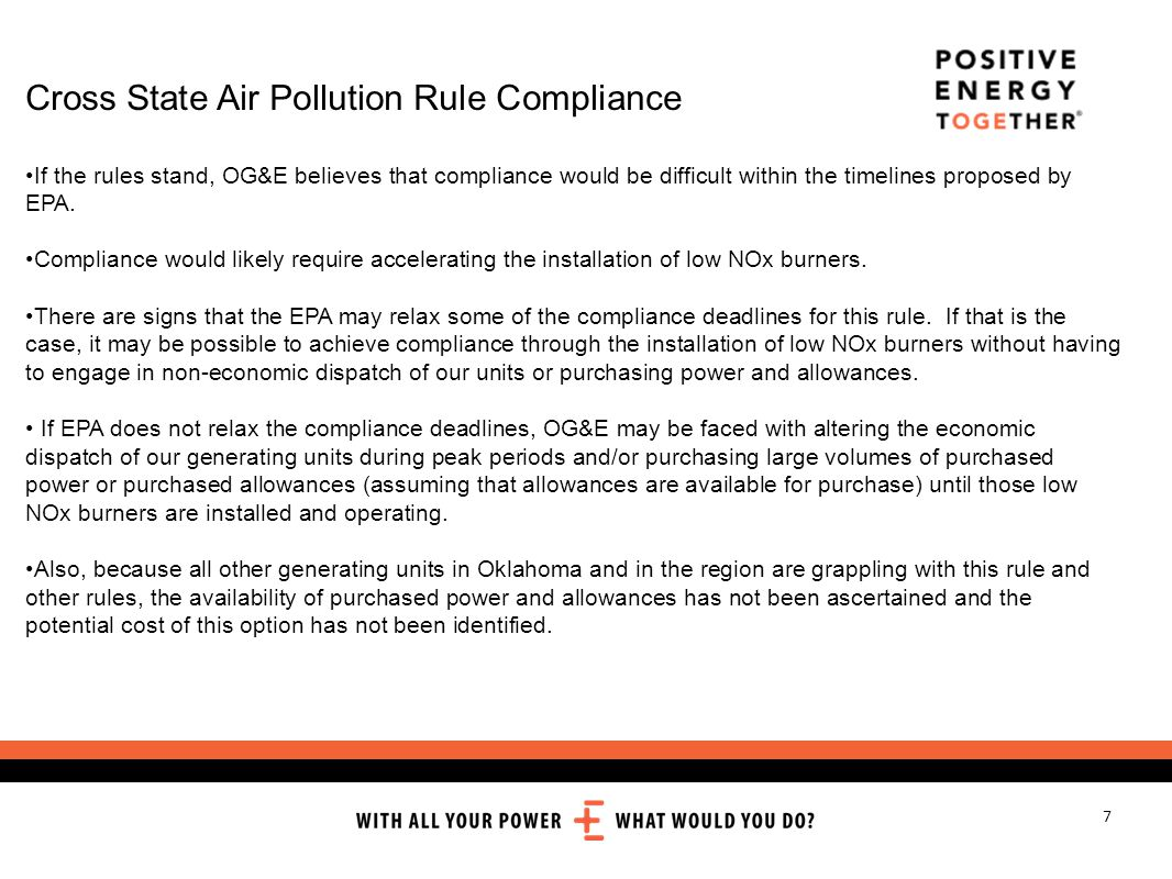 7 Cross State Air Pollution Rule Compliance If the rules stand, OG&E believes that compliance would be difficult within the timelines proposed by EPA.